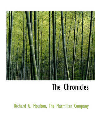 The Chronicles by Richard G Moulton