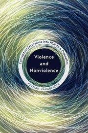 Violence and Nonviolence by Peyman Vahabzadeh