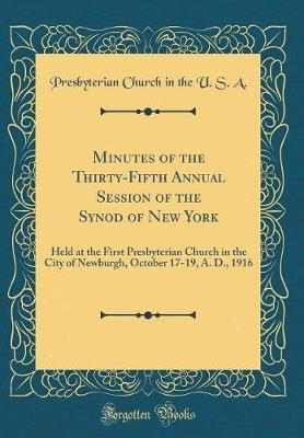 Minutes of the Thirty-Fifth Annual Session of the Synod of New York by Presbyterian Church in the U.S.A