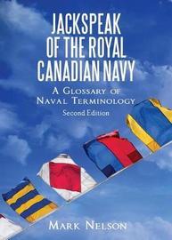 Jackspeak of the Royal Canadian Navy by Mark Nelson