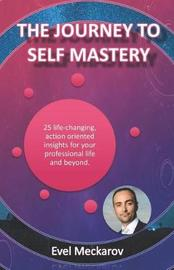 The Journey to Self Mastery by Evel Meckarov