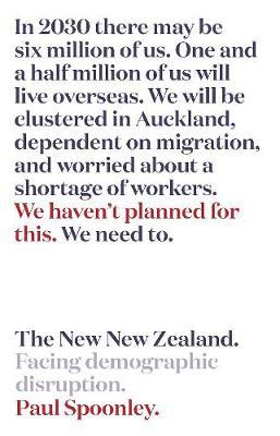 The New New Zealand by Paul Spoonley