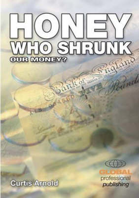Honey, Who Shrunk Our Money? by Curtis Arnold image