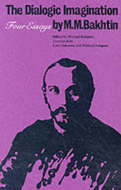 The Dialogic Imagination by M.M. Bakhtin