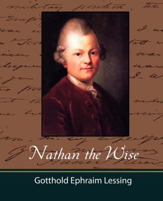 Nathan the Wise by Ephraim Lessing Gotthold Ephraim Lessing image