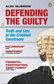 Defending the Guilty by Alex McBride
