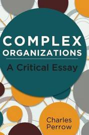 Complex Organizations by Charles Perrow