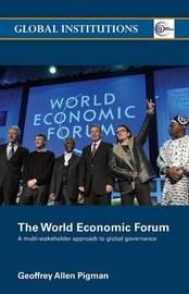 The World Economic Forum by Geoffrey Allen Pigman