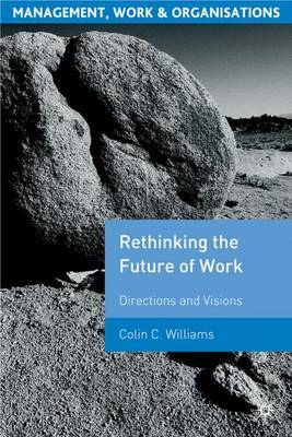 Re-Thinking the Future of Work by Colin C. Williams image