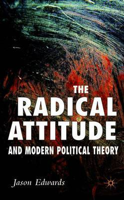 The Radical Attitude and Modern Political Theory by J Edwards image