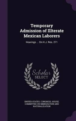Temporary Admission of Illterate Mexican Laborers image