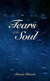 Tears of the Soul by Marcia Harris