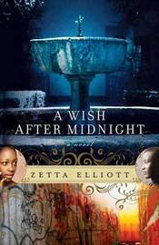 A Wish After Midnight by Zetta Elliott image