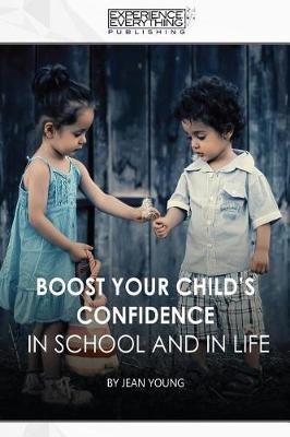 Boost Your Child's Confidence in School and in Life by Experience Everything Publishing image