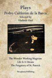 Plays Pedro Calderon de La Barca by Pedro Calderon de la Barca