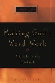 Making God's Word Work by Jacob Neusner image