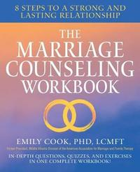 The Marriage Counseling Workbook by Emily Cook