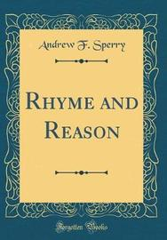Rhyme and Reason (Classic Reprint) by Andrew F Sperry image
