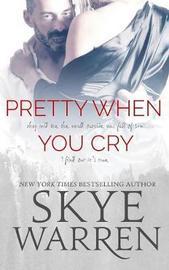 Pretty When You Cry by Skye Warren image
