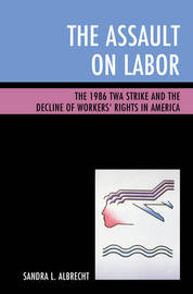 The Assault on Labor by Sandra L. Albrecht image