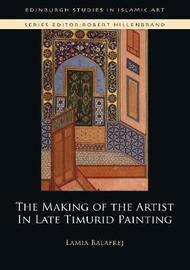 The Making of the Artist in Late Timurid Painting by Lamia Balafrej