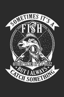 Sometime it's a Fish by Values Tees
