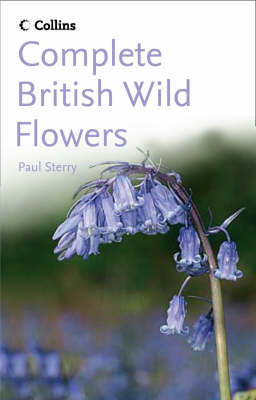 Complete British Wild Flowers by Paul Sterry image