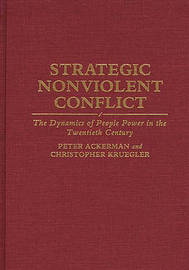 Strategic Nonviolent Conflict by Peter Ackerman