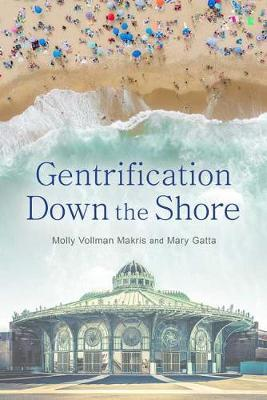 Gentrification Down the Shore by Molly Vollman Makris