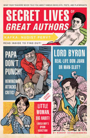 Secret Lives Of Great Authors by Robert Schnakenberg image