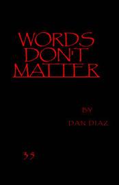 Words Don't Matter by Dan Diaz image