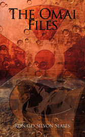 The Omai Files by Ronald Selvon Seales image