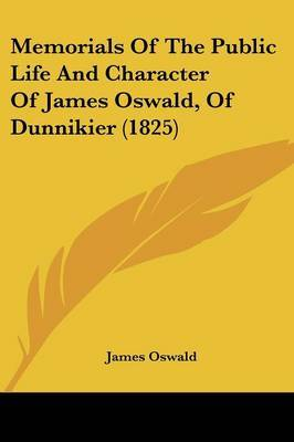 Memorials Of The Public Life And Character Of James Oswald, Of Dunnikier (1825) by James Oswald image