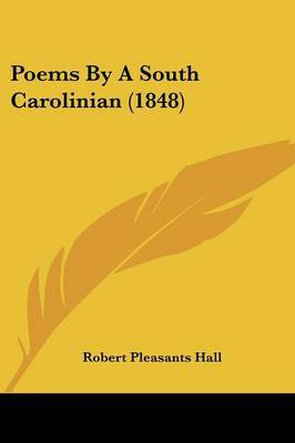 Poems by a South Carolinian (1848) by Robert Pleasants Hall image