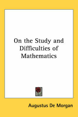 On the Study and Difficulties of Mathematics by Augustus de Morgan