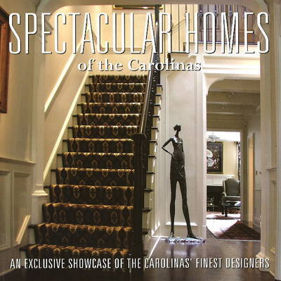 Spectacular Homes of the Carolinas by Brian Carabet