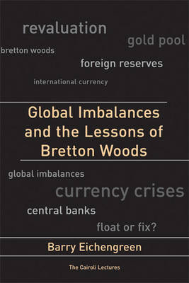 Global Imbalances and the Lessons of Bretton Woods by Barry Eichengreen
