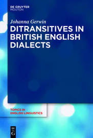 Ditransitives in British English Dialects by Johanna Gerwin