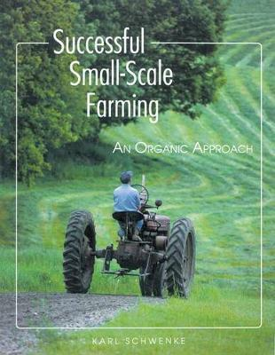 Successful Small-scale Farming by Karl Schwenke