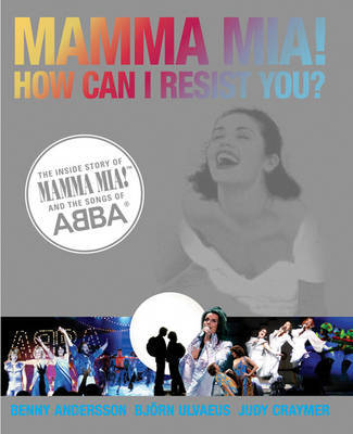 Mamma Mia! How Can I Resist You! by Benny Andersson