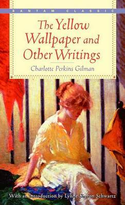 """Yellow Wallpaper"""" and Other Writings by Charlotte Perkins Gilman"""