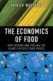 The Economics of Food: How Feeding and Fueling the Planet Affects Food Prices by Patrick Westhoff image
