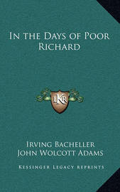 In the Days of Poor Richard by Irving Bacheller