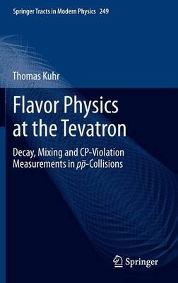 Flavor Physics at the Tevatron by Thomas Kuhr