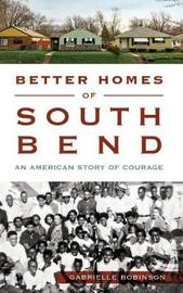 Better Homes of South Bend by Gabrielle Robinson