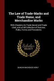 The Law of Trade-Marks and Trade Name, and Merchandise Marks by Duncan Mackenzie Kerly image