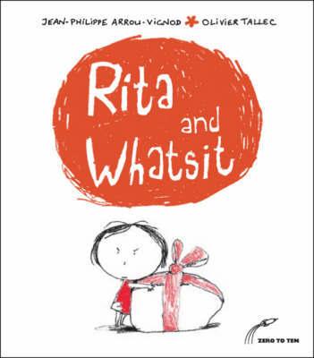 Rita and Whatsit! by Jean-Philippe Arrou-Vignod
