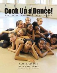 Cook Up a Dance by Kathie Goodale
