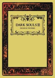 Dark Souls III: Design Works by Various ~