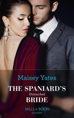 The Spaniard's Untouched Bride by Maisey Yates image